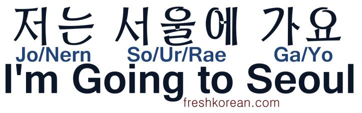 I'm Going to Seoul - Fresh Korean