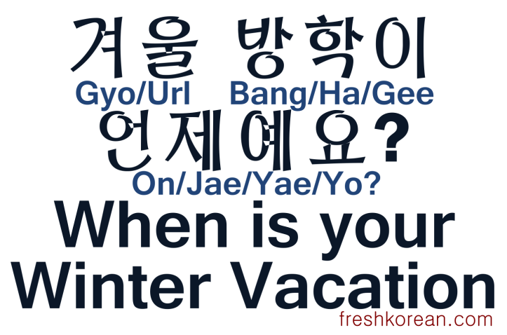When is your Winter Vacation - Fresh Korean