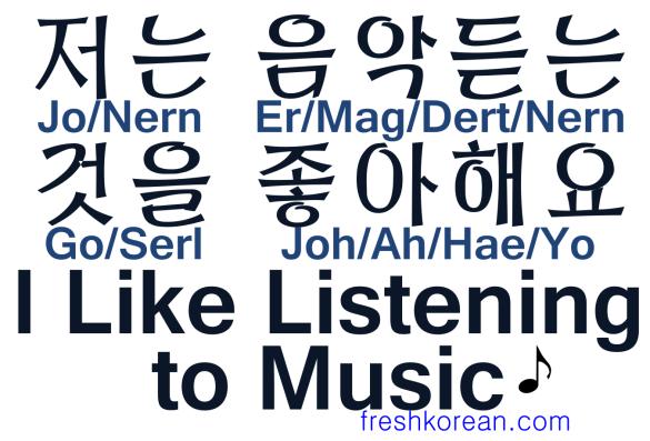 I like listening to music - Fresh Korean