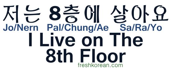 I live on the 8th floor - Fresh Korean