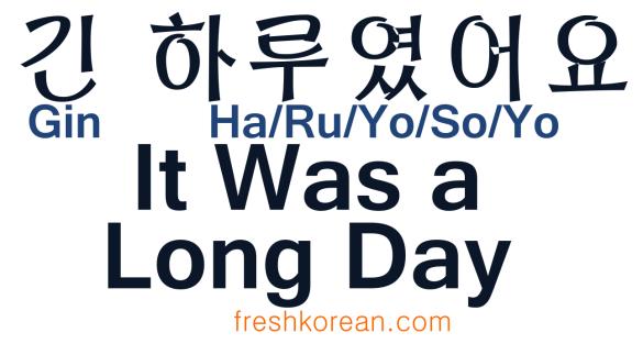 It was a long day - Fresh Korean