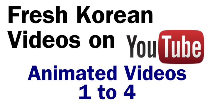 Fresh Korean Animated YouTube Videos 1 to 4 Banner