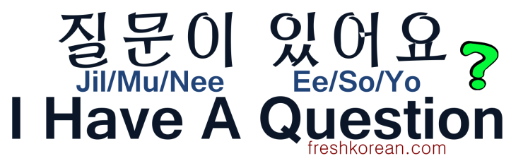 I Have a Question - Fresh Korean
