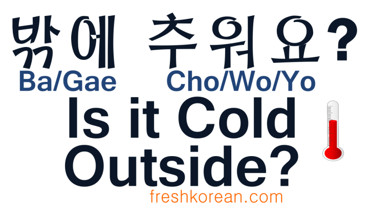 Is it Cold Outside - Fresh Korean