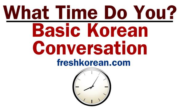 What Time Do You - Basic Korean Conversation Banner