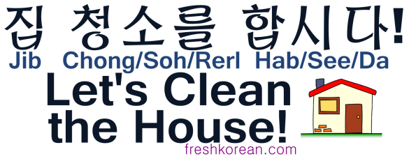Let's Clean the House - Fresh Korean