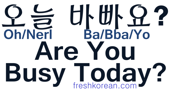 Are You Busy Today - Fresh Korean