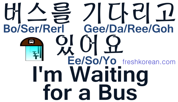 I'm Waiting for a Bus - Fresh Korean