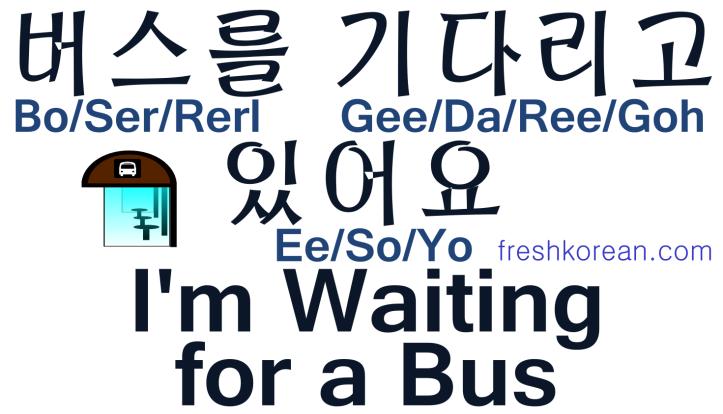 I'm Waiting for a Bus - Fresh Korean