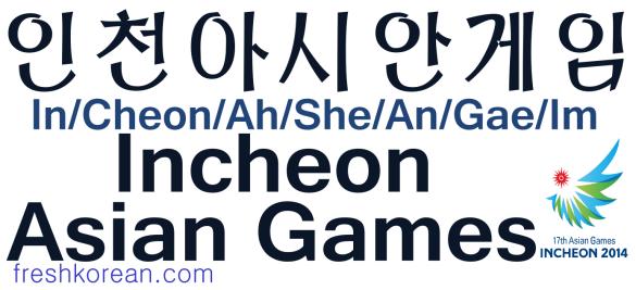 Incheon Asian Games - Fresh Korean