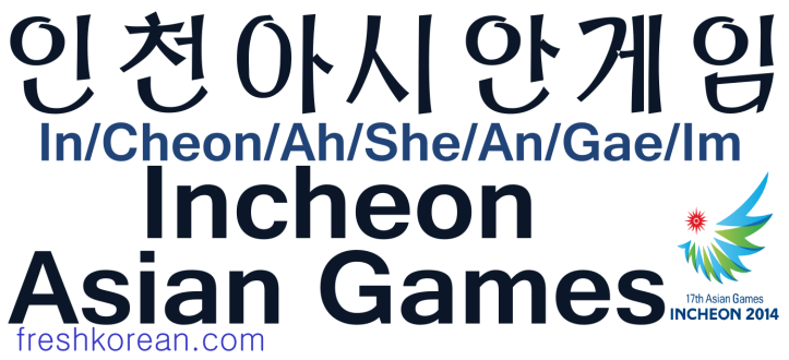 Incheon Asian Games - Fresh Korean