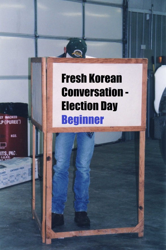 Election Day Conversation Beginner - Fresh Korean
