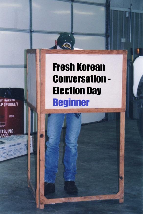 Election Day Conversation Beginner - Fresh Korean