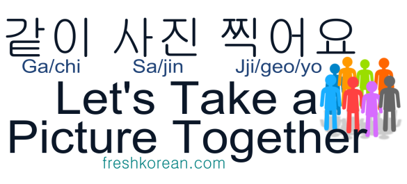 lets take a picture together - Fresh Korean Phrase