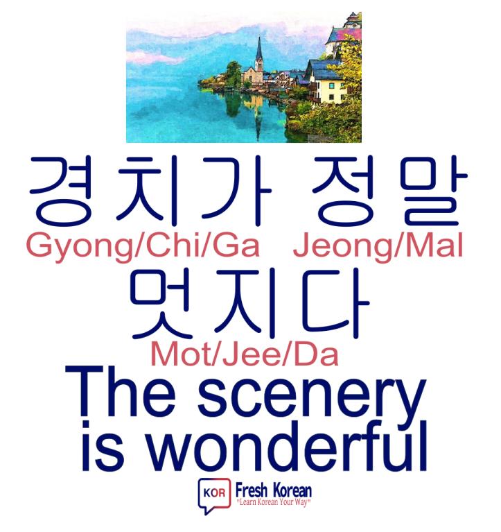 the scenery is wonderful - Fresh Korean Phrase